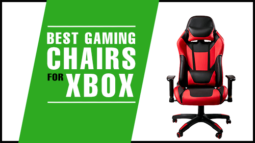 Best Gaming Chair For Xbox