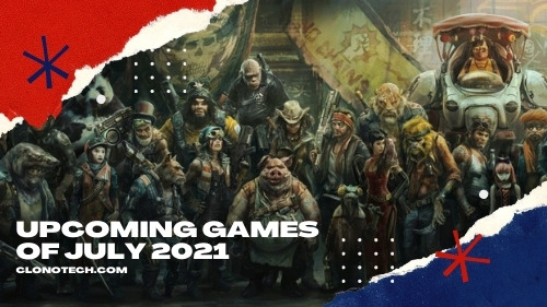 Best upcoming games of July 2021